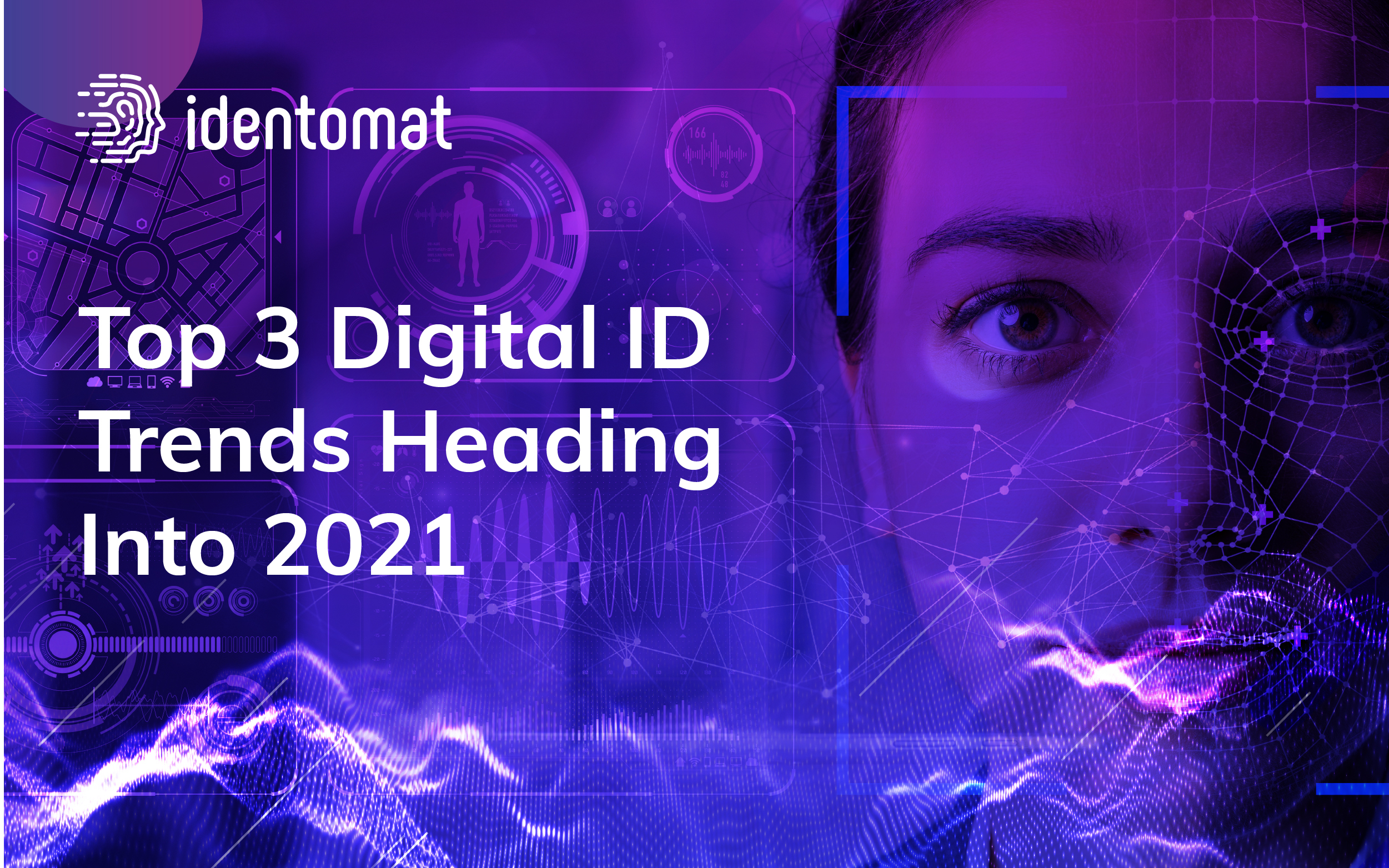 Top 3 Digital ID Trends Heading Into 2021