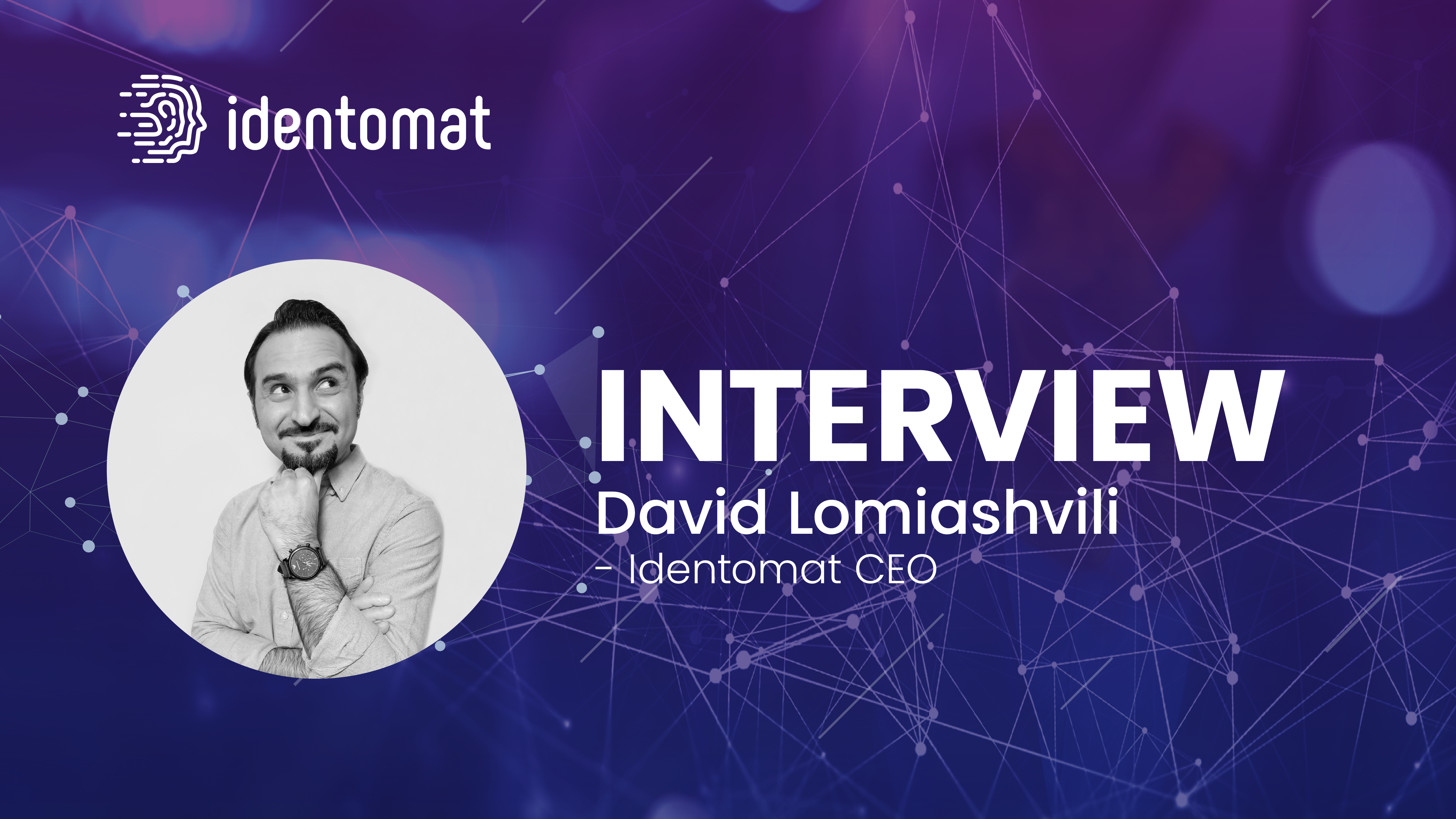 Identomat CEO David Lomiashvili: Investors are Hungry for Enterprise-Level Application of AI