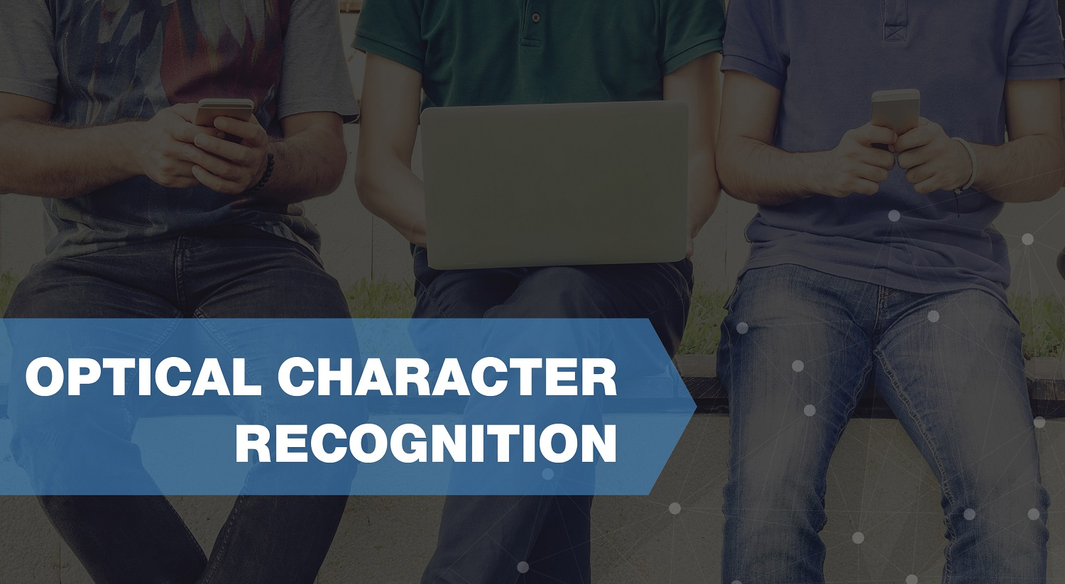 Optical Character Recognition: The KYC Difference-Maker Nobody Is Talking About